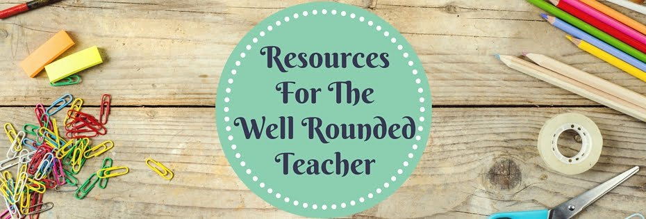 Resources For The Well Rounded Teacher