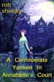 A Confederate Yankee In Annabelle's Court