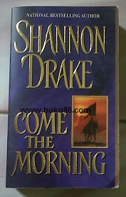 Novel Import Come the morning by Shannon Drake