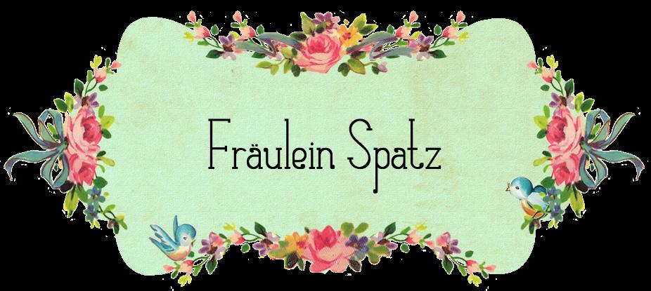 Fräulein Spatz