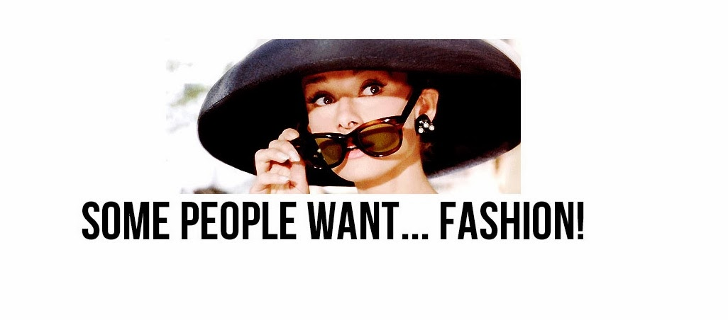 Some people want...fashion!