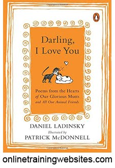 Darling, I Love You   Poems From The Hearts Of Our Glorious Mutts And All  Our Animal Friends