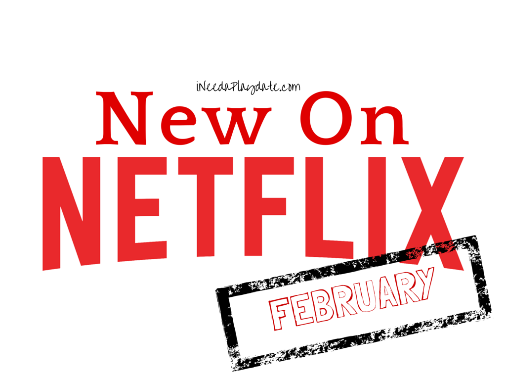 Family Favorites New on Netflix Feburary 2015 iNeedaPlaydate #StreamTeam