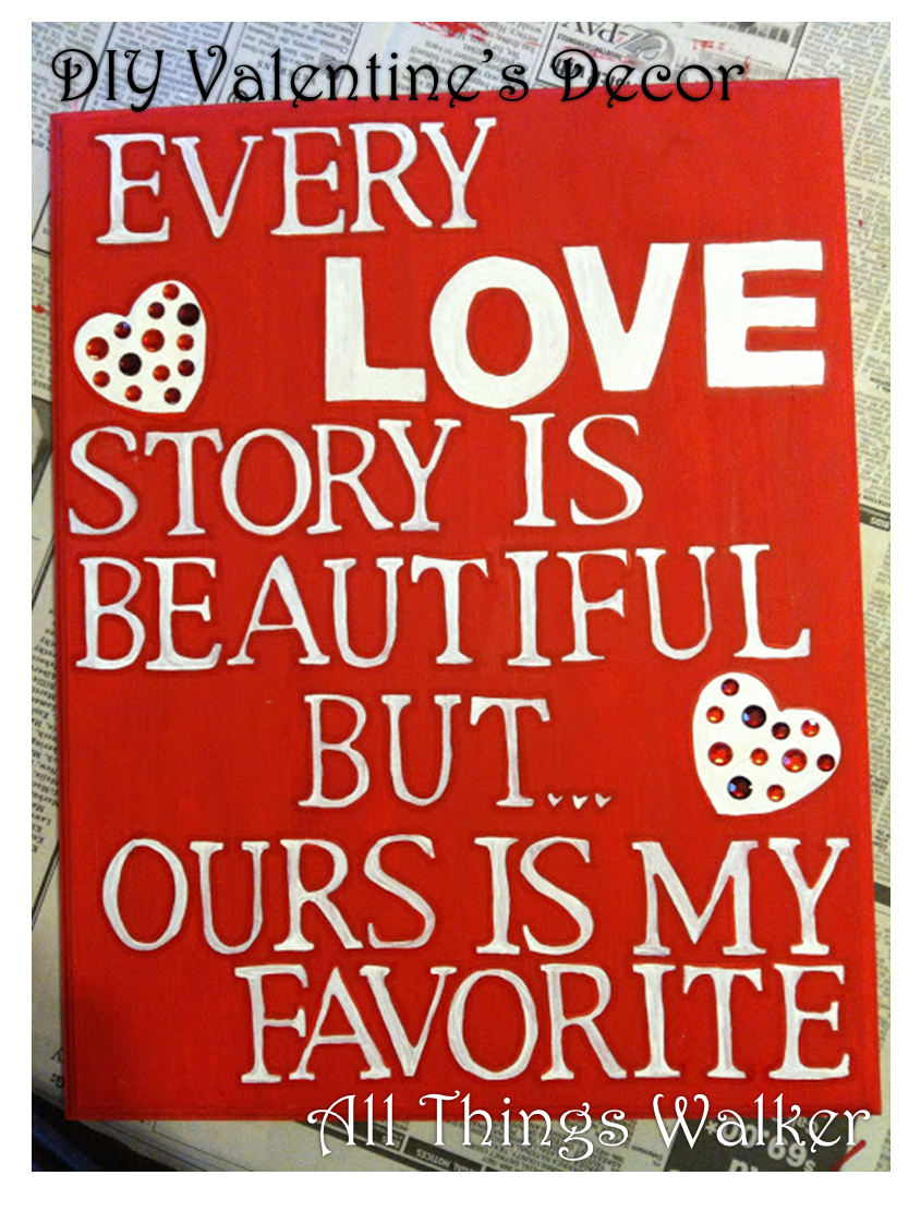 All Things Walker: DIY Valentine\u0027s Decor - Love Story Sign