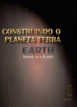 Filme Construindo o Planeta Terra