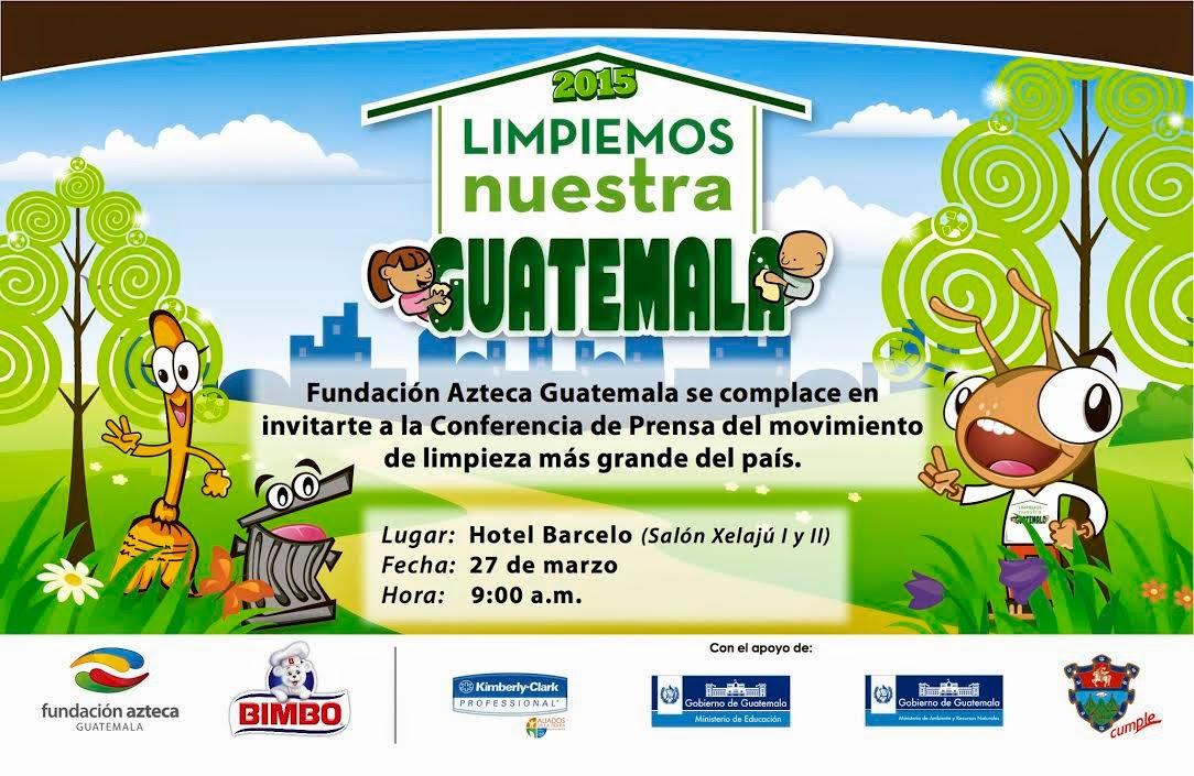 FUNDACION AZTECA GUATEMALA CONFERENCIA DE PRENSA LIMPIEMOS NUESTRA GUATEMALA 2015