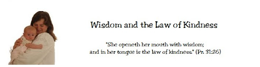 Wisdom...and the Law of Kindness