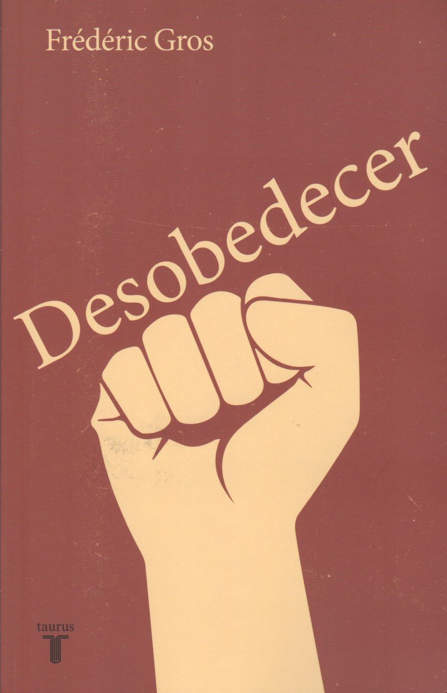 Fréderic Gros (Desobedecer)