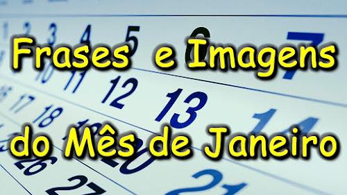 Frases e Imagens do Mês de Janeiro