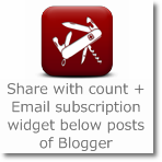 Share with count + Feedburner Subscription widget below posts in Blogger