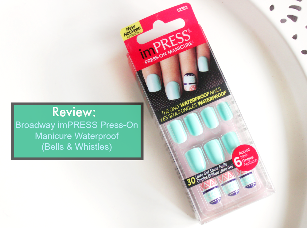 Review Broadway imPRESS Press-On Manicure waterproof in 'bells and whistles'