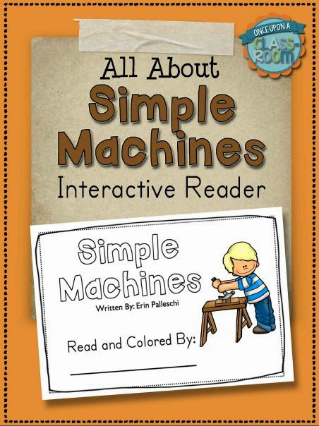 http://www.teacherspayteachers.com/Product/Simple-Machines-An-Interactive-Science-Reader-1181479