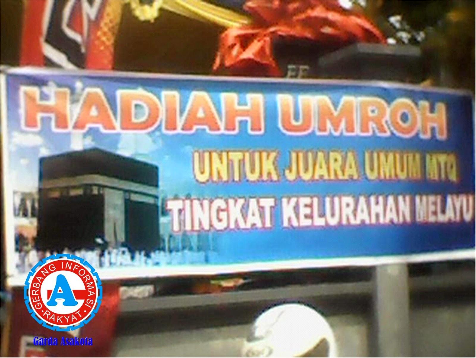 Juara Umum MTQ Kelurahan Melayu Kantongi Tiket Umrah