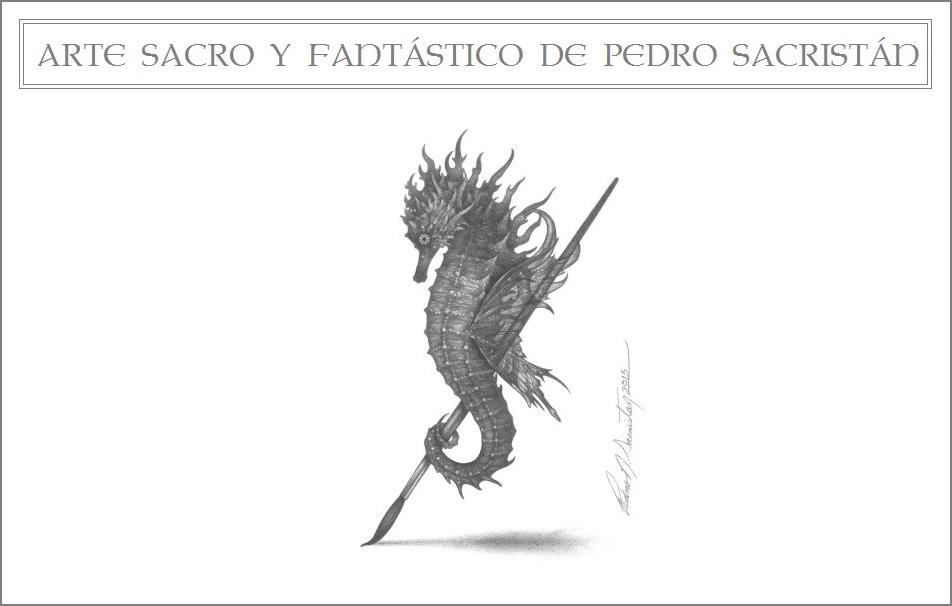 Arte Sacro y Fantástico  de  Pedro  Sacristán