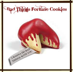 Bad Things Fortune Cookies@northmanspartyvamps.com