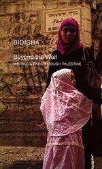 Beyond the Wall: Writing A Path Through Palestine