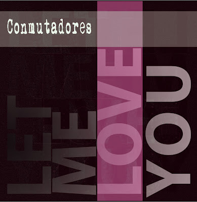 PORTADA SINGLE LET ME LOVE YOU .CONMUTADORES