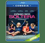 Como ser Soltera (2016) BRRip 1080p Audio Dual Latino/Ingles 5.1