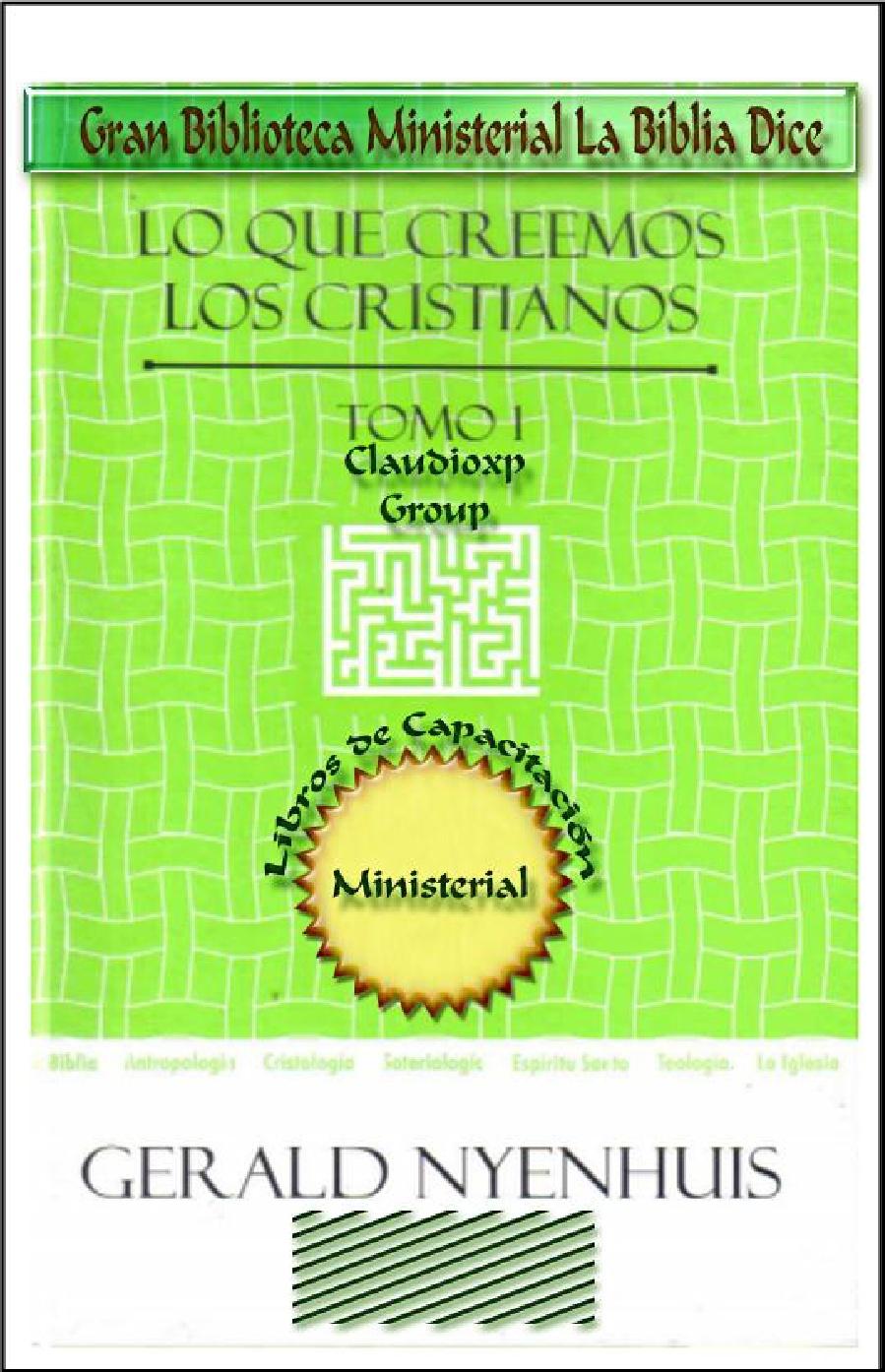 Gerald Nyenhuis-Lo Que Creemos Los Cristianos-Tomo 1-