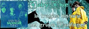 Baby Blue: La trágica historia de Badfinger
