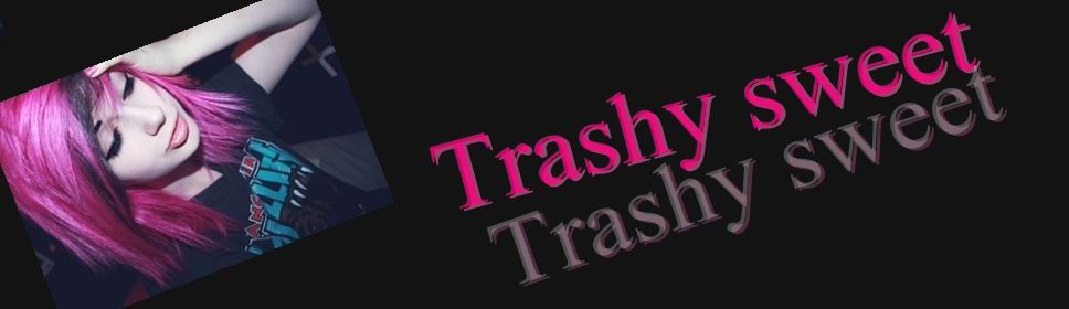 trashy sweet