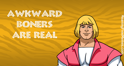 Prince Adam/He-Man Has Awkward Boners