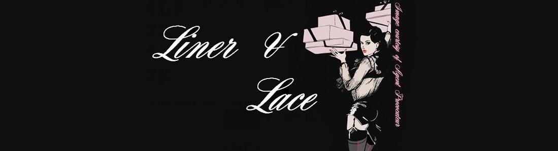 LINER & LACE