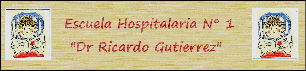 """Escuela Hospitalaria N°1 """"Dr Ricardo Gutierrez"""""""