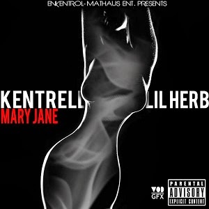"""SONG REVIEW: """"Mary Jane"""" Kentrell ft. Lil Herb"""