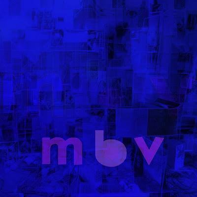 """MY BLOODY VALENTINE """"m b v"""""""