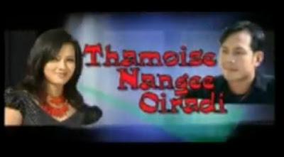 Eigi Pukning - Thammoise Nangee Oiradi Manipuri Movie Song
