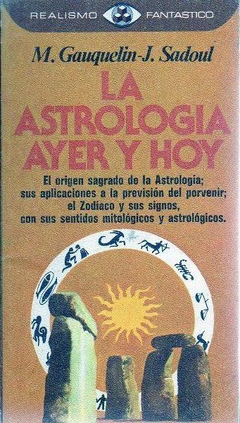 Portada para la colección Realismo Fantástico del libro La Astrología Ayer y Hoy de Michael Gauquelin y Jacques Sadoul