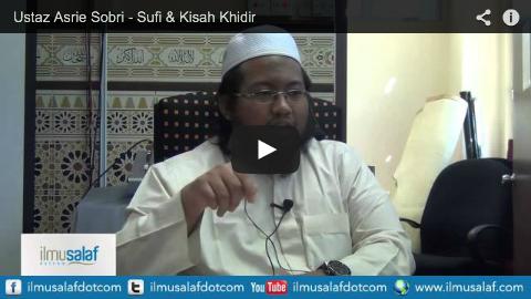 Ustaz Asrie Sobri – Sufi & Kisah Khidir