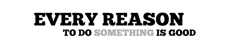 Every reason to do something is good