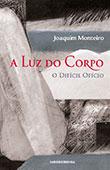 """""""A Luz do Corpo"""" de Joaquim Monteiro"""