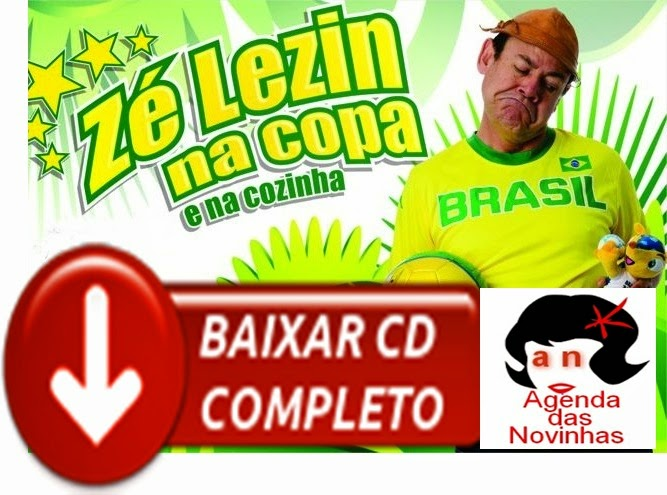 "BAIXAR ""CD ZÉ LEZIM NA COPA 2014""."