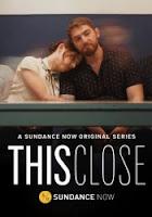 This Close Temporada 1