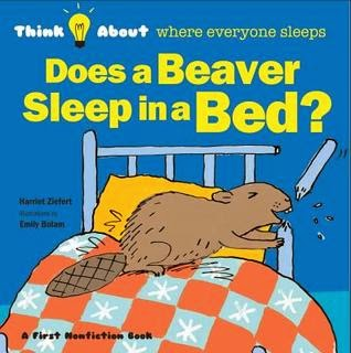 https://www.goodreads.com/book/show/18007648-does-a-beaver-sleep-in-a-bed
