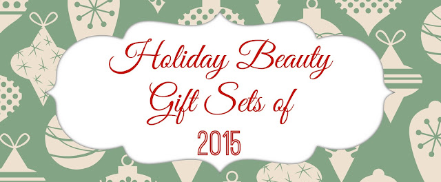 The Holiday Beauty Gift Sets of 2015