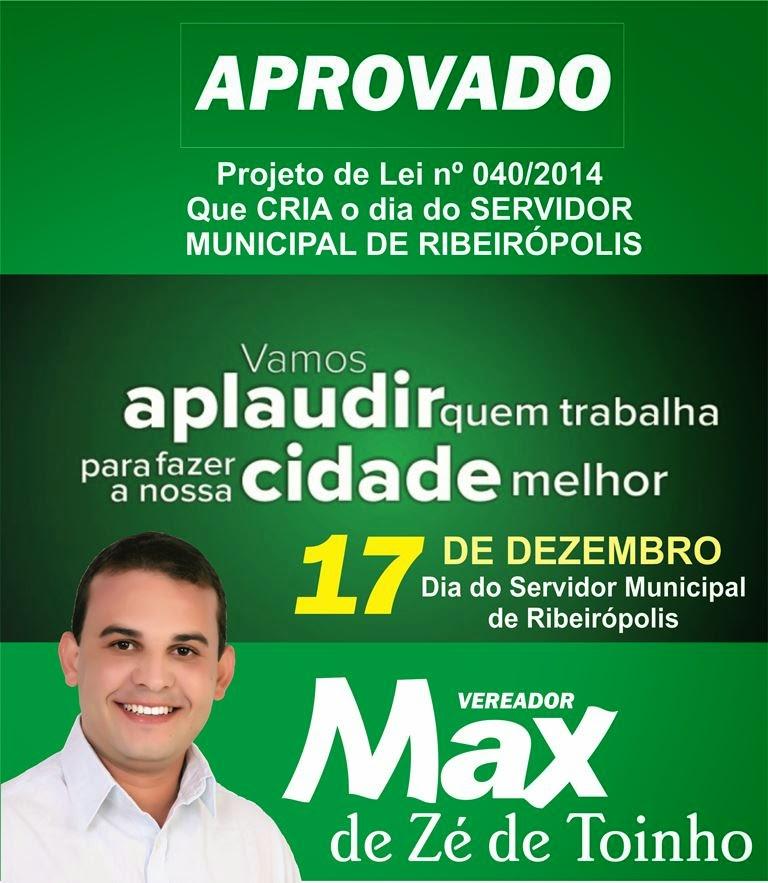 PROJETO DE LEI DO VEREADOR MAX DE ZÉ DE TOINHO QUE CRIA O DIA DO SERVIDOR MUNICIPAL DE RIBEIRÓPOLIS FOI APROVADO NA CÂMARA DE RIBEIRÓPOLIS.
