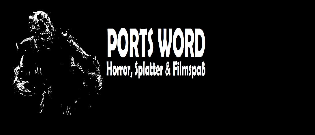 PortsWord - Horror, Splatter und Filmspaß