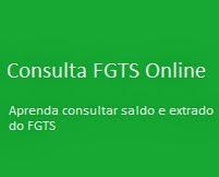 CONSULTA FGTS - Aprenda Consulta Saldo do FGTS Online