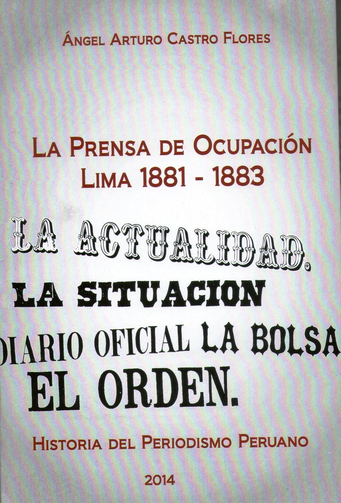 La Prensa de Ocupación.Lima 1881-1883