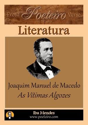 Joaquim Manuel de Macedo - As Vítimas Algozes - Iba Mendes