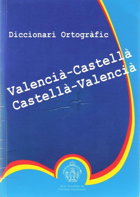 DICCIONARI ORTOGRAFIC: VALENCIÀ - CASTELLÀ