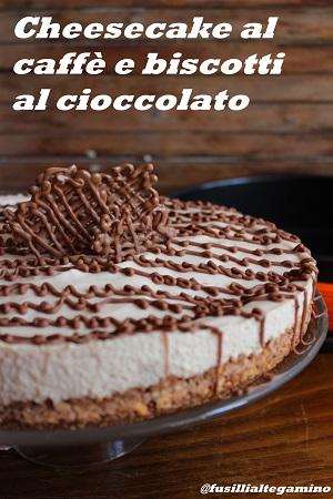 cheesecake al caffè e biscotti al cioccolato
