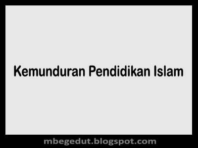 Masa Kemunduran Pendidikan Islam