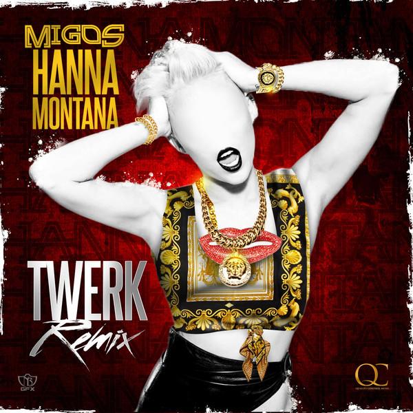 Migos - Hannah Montana (Twerk Remix) - Single  Cover