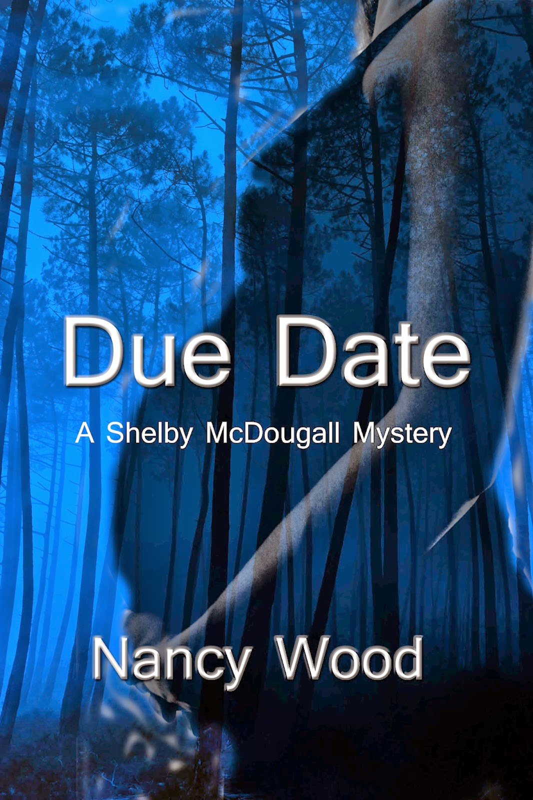 http://www.amazon.com/Due-Date-Nancy-W-Wood-ebook/dp/B00876174M/ref=sr_1_1?s=books&ie=UTF8&qid=1395789347&sr=1-1&keywords=Nancy+Wood+Due+date