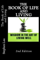<b>The Book of Life and Living</b>  by Stephen Lau